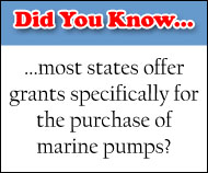 Did You Know most states offer grants specifically for the purchase of marine pumps?